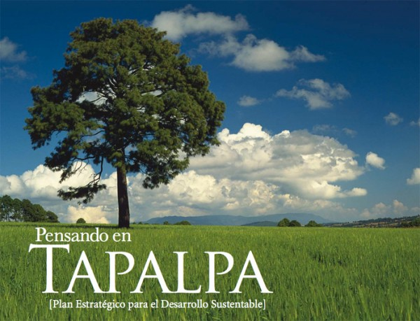 Pensando en Tapalpa: Strategic Plan for Sustainable Development, Jalisco, Mexico